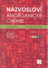 Názvosloví anorganické chemie : podle IUPAC : doporučení 2005  (odkaz v elektronickém katalogu)