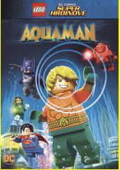 Lego DC Super hrdinové : Aquaman (odkaz v elektronickém katalogu)