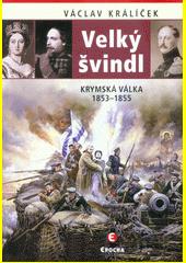 Velký švindl : Krymská válka 1853-1855  (odkaz v elektronickém katalogu)