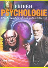 Příběh psychologie : od duchů k psychoterapii: naše mysl v průběhu věků  (odkaz v elektronickém katalogu)