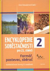 Encyklopedie soběstačnosti pro 21. století : farmář, pastevec, sběrač : soběstačnost farmy či usedlosti. 2  (odkaz v elektronickém katalogu)
