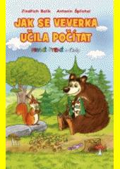 Jak se veverka učila počítat : veselé pohádky se zvířátky  (odkaz v elektronickém katalogu)