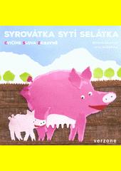 Syrovátka sytí selátka  (odkaz v elektronickém katalogu)