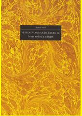 Věštění v antickém Řecku. IV., Mezi vodou a ohněm  (odkaz v elektronickém katalogu)