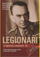 Legionáři s lipovou ratolestí. IV.  (odkaz v elektronickém katalogu)