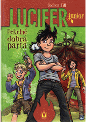 Lucifer junior. Svazek 2, Pekelně dobrá parta  (odkaz v elektronickém katalogu)