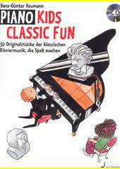 Piano Kids : Classic Fun : 50 Originalstücke der klassischen Klaviermusik, die Spaß machen (odkaz v elektronickém katalogu)