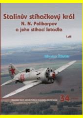 Polikarpov : Stalinův stíhačkový král. 1. díl  (odkaz v elektronickém katalogu)