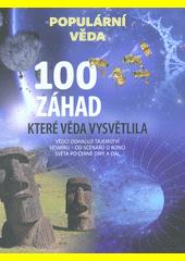 100 záhad, které věda vysvětlila  (odkaz v elektronickém katalogu)