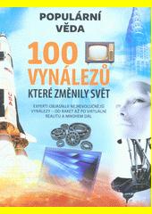 100 vynálezů, které změnily svět  (odkaz v elektronickém katalogu)