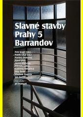Slavné stavby Prahy 5. Barrandov  (odkaz v elektronickém katalogu)