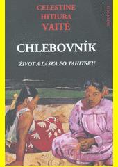 Chlebovník : (život a láska po tahitsku)  (odkaz v elektronickém katalogu)