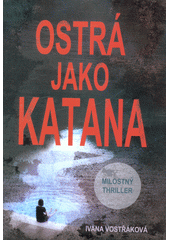 Ostrá jako katana  (odkaz v elektronickém katalogu)