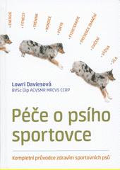 Péče o psího sportovce : kompletní průvodce zdravím sportovních psů  (odkaz v elektronickém katalogu)