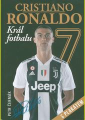 Cristiano Ronaldo : král fotbalu  (odkaz v elektronickém katalogu)