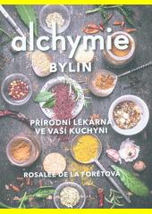 Alchymie bylin : přírodní lékárna ve vaší kuchyni  (odkaz v elektronickém katalogu)