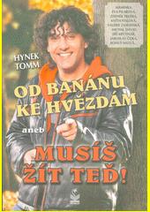 Od banánu ke hvězdám, aneb, Musíš žít teď!  (odkaz v elektronickém katalogu)