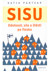 Sisu : odolnost, síla a štěstí po finsku  (odkaz v elektronickém katalogu)