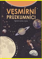 Vesmírní průzkumníci  (odkaz v elektronickém katalogu)