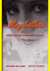 Maybelline : příběh značky a rodinné dynastie  (odkaz v elektronickém katalogu)