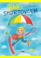 Jitík sportovcem  (odkaz v elektronickém katalogu)