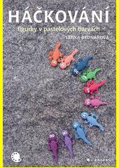 Háčkování : figurky v pastelových barvách  (odkaz v elektronickém katalogu)
