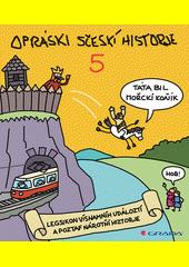 Opráski sčeskí historje 5 : deseťikonura 1892 neboli pjétka  (odkaz v elektronickém katalogu)