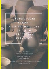 Technologie výroby a archeometrické studium středověké keramiky  (odkaz v elektronickém katalogu)