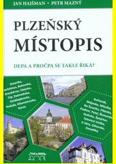 Plzeňský místopis : depa a pročpa se takhle řiká?  (odkaz v elektronickém katalogu)