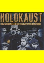 Holokaust : původ, události a příběhy mimořádné odvahy  (odkaz v elektronickém katalogu)