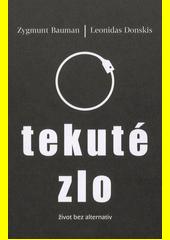 Tekuté zlo : život bez alternativ  (odkaz v elektronickém katalogu)