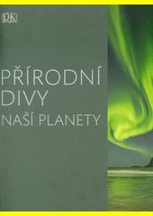 Přírodní divy naší planety  (odkaz v elektronickém katalogu)