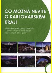 Co možná nevíte o Karlovarském kraji : sborník příspěvků Gerdy Lorenzové z Kolokvií českých, moravských a slovenských bibliografů (odkaz v elektronickém katalogu)