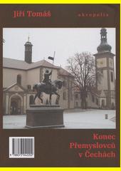 Konec Přemyslovců v Čechách  (odkaz v elektronickém katalogu)