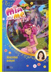 Mia and me = Mia a já. Kouzelná jeskyně  (odkaz v elektronickém katalogu)