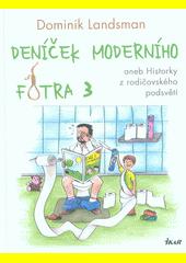 Deníček moderního fotra 3, aneb, Historky z rodičovského podsvětí  (odkaz v elektronickém katalogu)