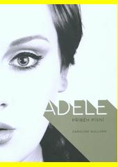 Adele : příběh písní  (odkaz v elektronickém katalogu)