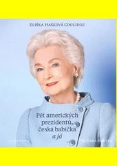 Pět amerických prezidentů, česká babička a já  (odkaz v elektronickém katalogu)