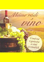 Máme rádi víno (odkaz v elektronickém katalogu)