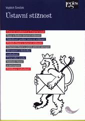 Ústavní stížnost  (odkaz v elektronickém katalogu)