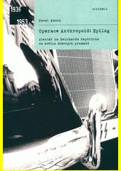 Operace Anthropoid: Epilog : atentát na Reinharda Heydricha ve světle dobových pramenů  (odkaz v elektronickém katalogu)