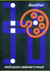 Kurátor : průvodce uměním v Praze  (odkaz v elektronickém katalogu)