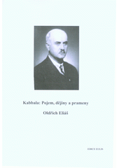 Kabbala: pojem, dějiny a prameny  (odkaz v elektronickém katalogu)