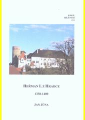 Heřman I. z Hradce : 1338-1400  (odkaz v elektronickém katalogu)