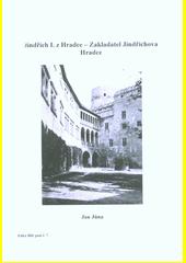 Jindřich I. z Hradce - zakladatel Jindřichova Hradce  (odkaz v elektronickém katalogu)