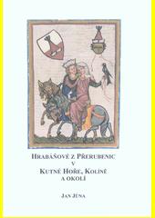 Hrabáňové z Přerubenic v Kutné Hoře, Kolíně a okolí : studie z listinných a jiných dochovaných pramenů  (odkaz v elektronickém katalogu)