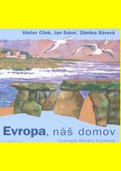 Evropa, náš domov : hledání evropské duše ve skalách, mezi stromy i lidmi  (odkaz v elektronickém katalogu)