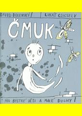 Čmuk : pro bystré děti a malé duchy  (odkaz v elektronickém katalogu)
