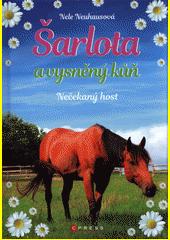 Šarlota a vysněný kůň. Nečekaný host  (odkaz v elektronickém katalogu)