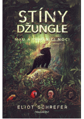 Stíny džungle : Mau a poutníci noci  (odkaz v elektronickém katalogu)